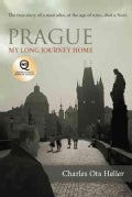 Prague: My Long Journey Home: A Memoir of Survival, Denial, and Redemption (Paperback)