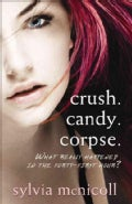 Crush. Candy. Corpse. (Paperback)
