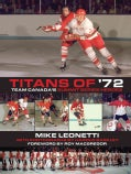 Titans of '72: Team Canada's Summit Series Heroes (Paperback)