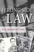 Wrong Side of the Law: True Stories of Crime (Paperback)