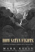 How Satan Fights: A Military Intelligence Analysis of the Spiritual War (Paperback)