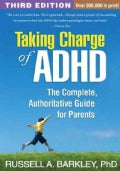 Taking Charge of ADHD: The Complete, Authoritative Guide for Parents (Paperback)