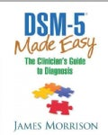 Dsm-5 Made Easy: The Clinician's Guide to Diagnosis (Hardcover)