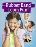 Rubber Band Loom Fun (Paperback)