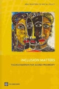 Inclusion Matters: The Foundation for Shared Prosperity (Paperback)