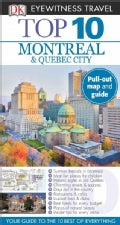 Eyewitness Travel Top 10 Montreal & Quebec City