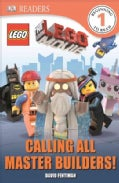 The Lego Movie: Calling All Master Builders! (Hardcover)