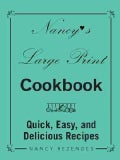 Nancy's Large Print Cookbook: Quick, Easy, and Delicious Recipes (Paperback)