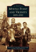 Myrtle Point and Vicinity, 1893-1950 (Paperback)