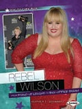 Rebel Wilson: From Stand-Up Laughs to Box-Office Smash (Paperback)