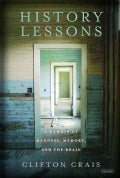 History Lessons: A Memoir of Madness, Memory, and the Brain (Hardcover)