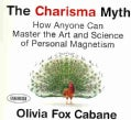 The Charisma Myth: How Anyone Can Master the Art and Science of Personal Magnetism (CD-Audio)