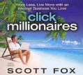 Click Millionaires: Work Less, Live More With an Internet Business You Love (CD-Audio)