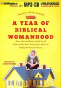 A Year of Biblical Womanhood: How a Liberated Woman Found Herself Sitting on Her Roof, Covering Her Head, and Call... (CD-Audio)