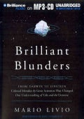 Brilliant Blunders: From Darwin to Einstein: Colossal Mistakes by Great Scientists That Changed Our Understanding ... (CD-Audio)