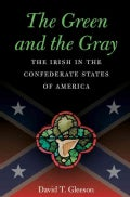 The Green and the Gray: The Irish in the Confederate States of America (Hardcover)