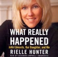 What Really Happened: John Edwards, Our Daughter, and Me (CD-Audio)