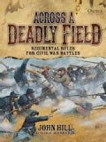 Across a Deadly Field: Regimental Rules for Civil War Battles (Hardcover)