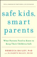Safe Kids, Smart Parents: What Parents Need to Know to Keep Their Children Safe (Paperback)