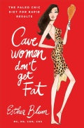 Cavewomen Don't Get Fat: The Paleo Chic Diet for Rapid Results (Hardcover)