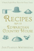 Recipes from an Edwardian Country House: A Stately English Home Shares Its Classic Tastes (Paperback)