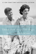 These Few Precious Days: The Final Year of Jack with Jackie (Hardcover)