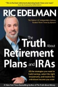 The Truth About Retirement Plans and IRAs (Paperback)