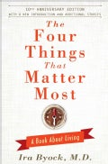 The Four Things That Matter Most: A Book About Living (Hardcover)