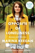 The Opposite of Loneliness: Essays and Stories (Hardcover)