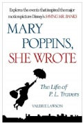 Mary Poppins, She Wrote: The Life of P. L. Travers (Paperback)