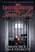 The United States Vs. Santa Claus: How the U.S. Government Destroyed Christmas (Paperback)