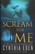 Scream for Me: A Novel of the Night Hunter (Paperback)