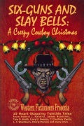 Six-Guns and Slay Bells: A Creepy Cowboy Christmas (Paperback)