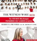 The Witness Wore Red: The 19th Wife Who Brought Polygamous Cult Leaders to Justice: Library Edition (CD-Audio)