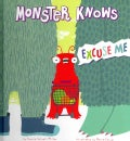 Monster Knows Excuse Me (Hardcover)