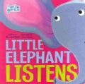 Little Elephant Listens (Board book)