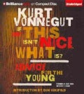 If This Isn't Nice, What Is?: Advice for the Young (CD-Audio)