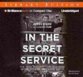 In the Secret Service: The True Story of the Man Who Saved President Reagan's Life: Library Edition (CD-Audio)