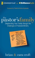 The Pastor's Family: Shepherding Your Family Through the Challenges of Pastoral Ministry (CD-Audio)