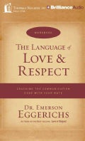 The Language of Love & Respect: Cracking the Communication Code With Your Mate (CD-Audio)