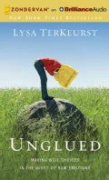 Unglued: Making Wise Choices in the Midst of Raw Emotions (CD-Audio)