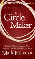 The Circle Maker: Praying Circles Around Your Biggest Dreams and Greatest Fears (CD-Audio)