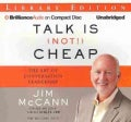 Talk Is (Not!) Cheap: The Art of Conversation Leadership: Library Edition (CD-Audio)