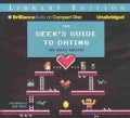 The Geek's Guide to Dating: Library Edition (CD-Audio)