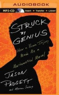 Struck by Genius: How a Brain Injury Made Me a Mathematical Marvel (CD-Audio)