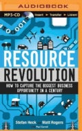Resource Revolution: How to Capture the Biggest Business Opportunity in a Century (CD-Audio)