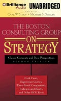 The Boston Consulting Group on Strategy: Classic Concepts and New Perspectives (CD-Audio)