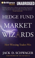 Hedge Fund Market Wizards: How Winning Traders Win (CD-Audio)