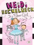 Heidi Heckelbeck Is a Flower Girl (Paperback)