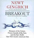 Breakout: Pioneers of the Future, Prison Guards of the Past, and the Epic Battle That Will Decide America's Fate (CD-Audio)